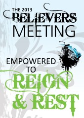 2013 Believers Meeting at In Christ New Hope Ministry (155 Pinnacle Road in Henrietta, NY) returned July 11-12 and 14.
